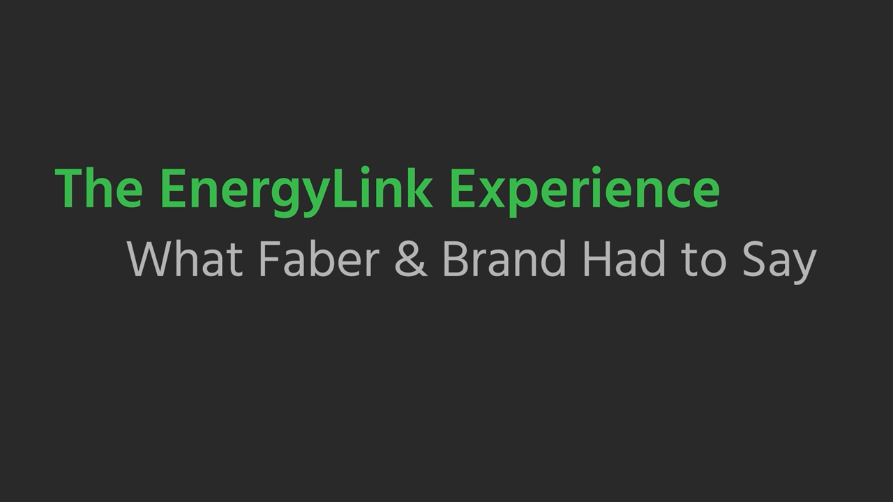 The EnergyLink Experience - What Faber & Brand Had to Say